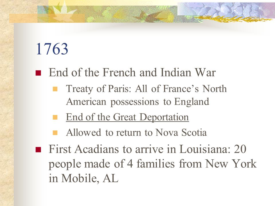1763 End of the French and Indian War