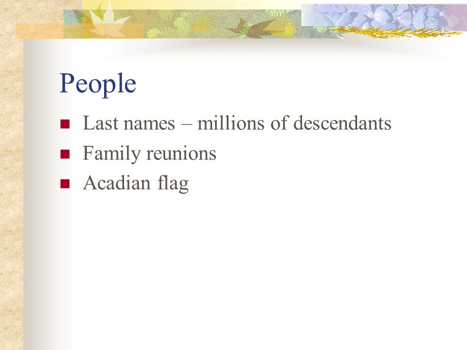 People Last names – millions of descendants Family reunions