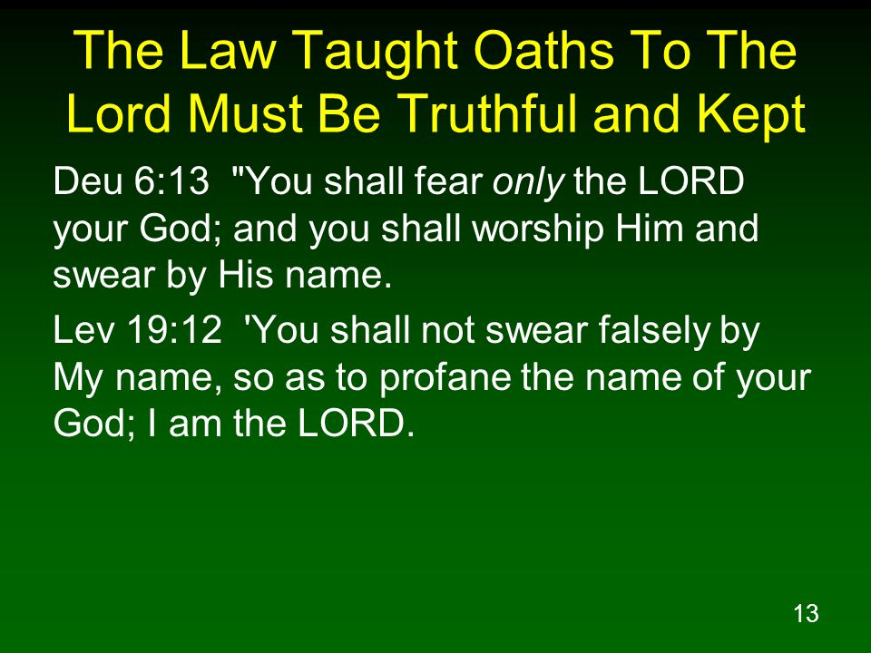 The Law Taught Oaths To The Lord Must Be Truthful and Kept