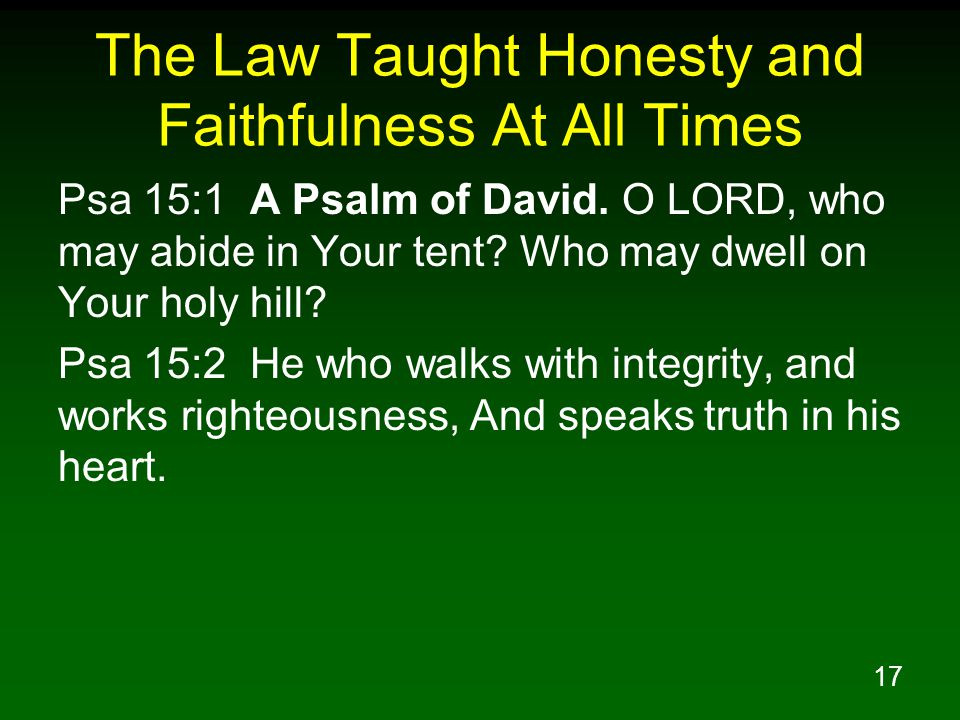 The Law Taught Honesty and Faithfulness At All Times