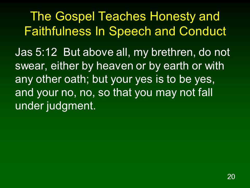 The Gospel Teaches Honesty and Faithfulness In Speech and Conduct