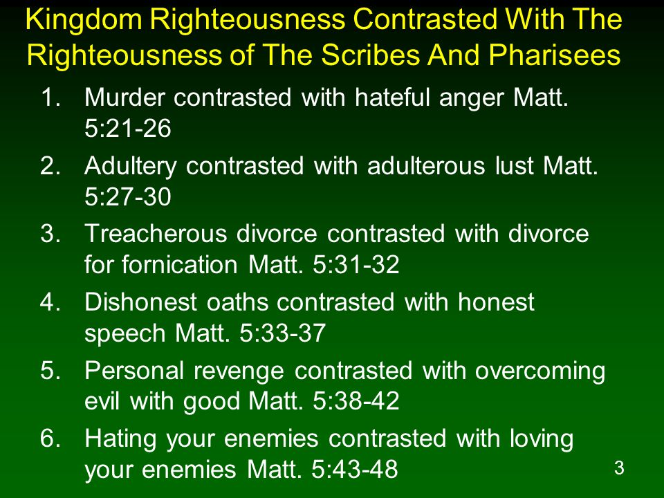 Kingdom Righteousness Contrasted With The Righteousness of The Scribes And Pharisees