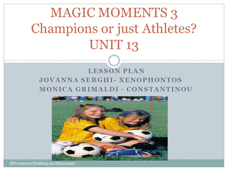 MAGIC MOMENTS 3 Champions or just Athletes UNIT 13