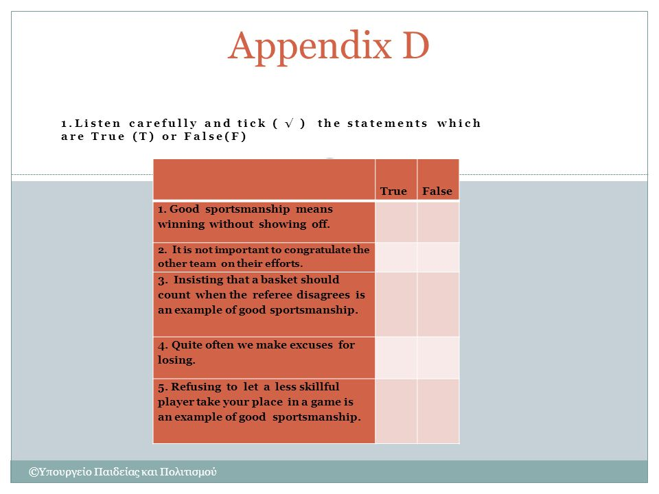 Appendix D Listen carefully and tick ( √ ) the statements which are True (T) or False(F) True.