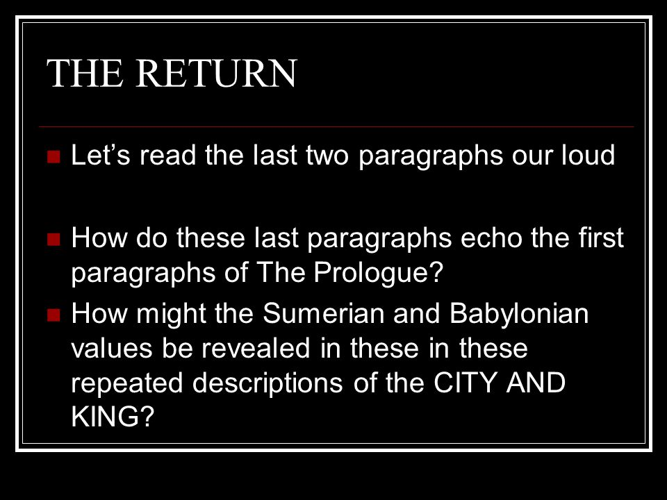 THE RETURN Let's read the last two paragraphs our loud