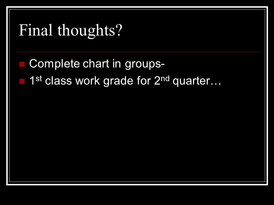 Final thoughts Complete chart in groups-