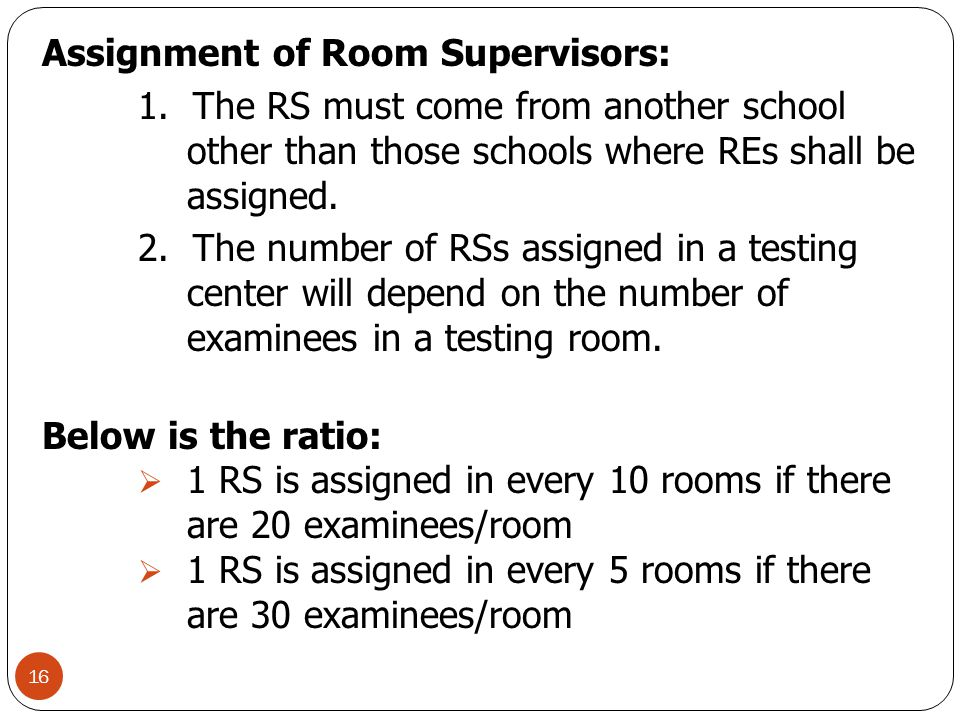 Assignment of Room Supervisors:
