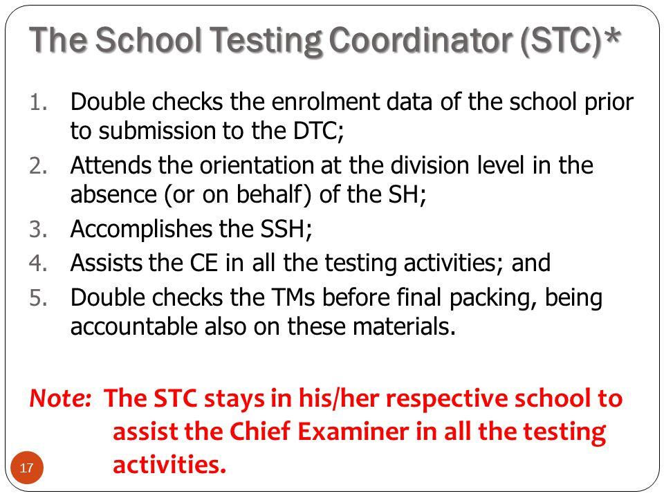 The School Testing Coordinator (STC)*