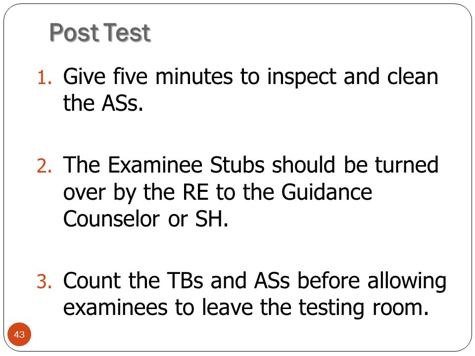 Post Test Give five minutes to inspect and clean the ASs.