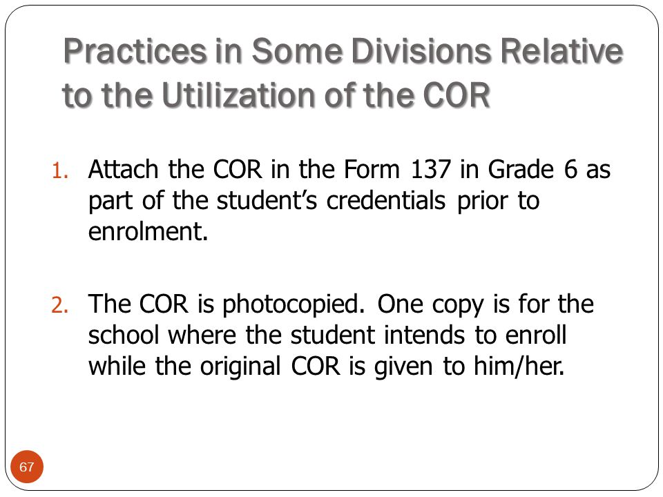 Practices in Some Divisions Relative to the Utilization of the COR