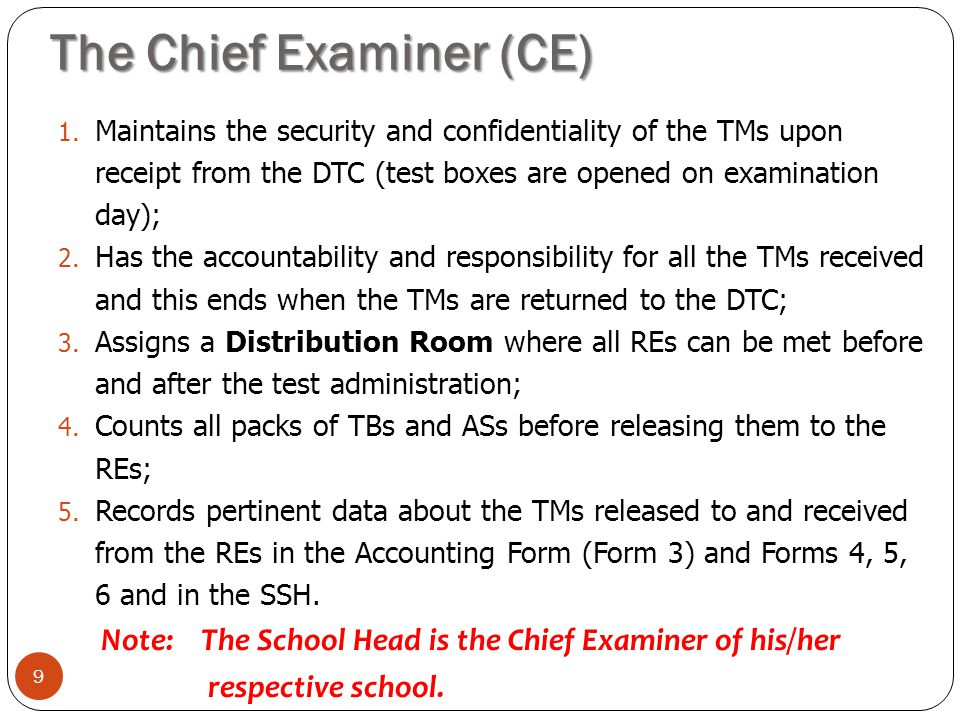 The Chief Examiner (CE)