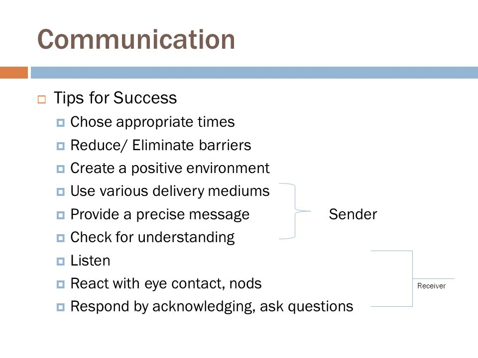 Communication Tips for Success Chose appropriate times