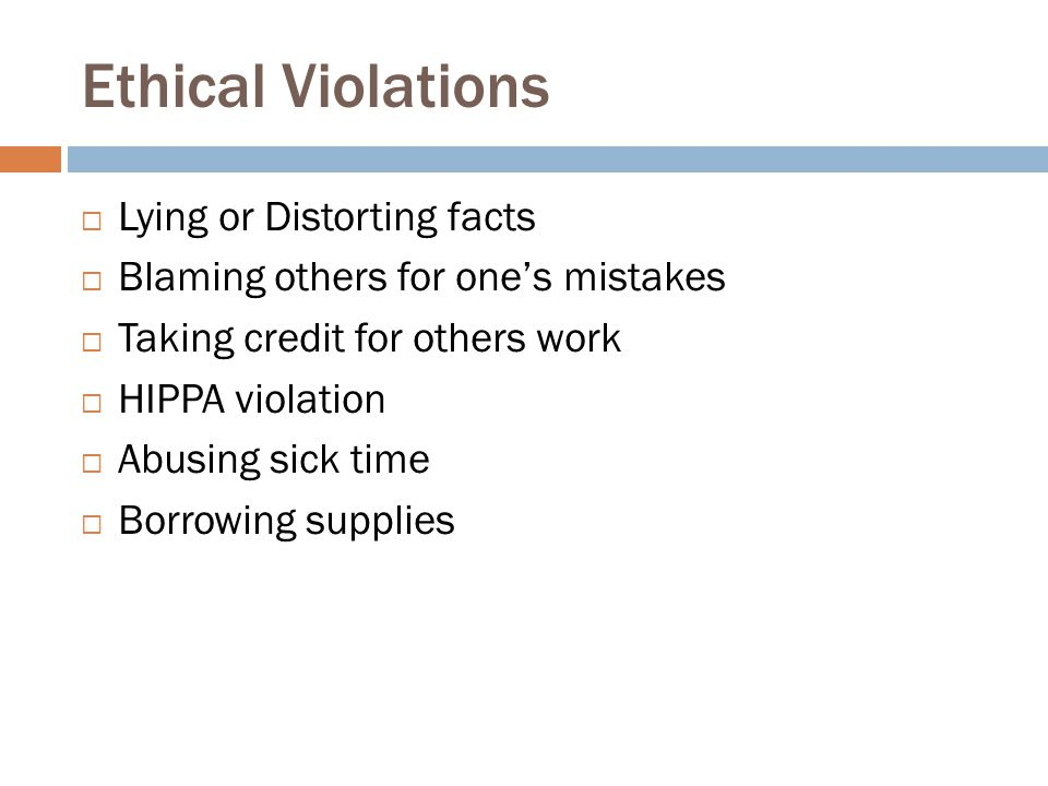 Ethical Violations Lying or Distorting facts