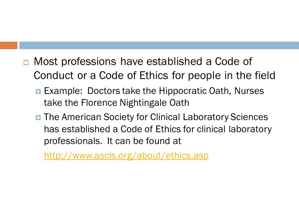 Most professions have established a Code of Conduct or a Code of Ethics for people in the field