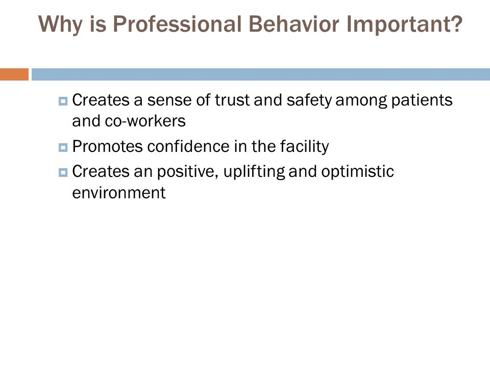 Why is Professional Behavior Important