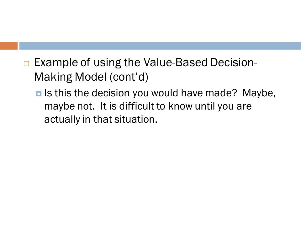 Example of using the Value-Based Decision- Making Model (cont'd)