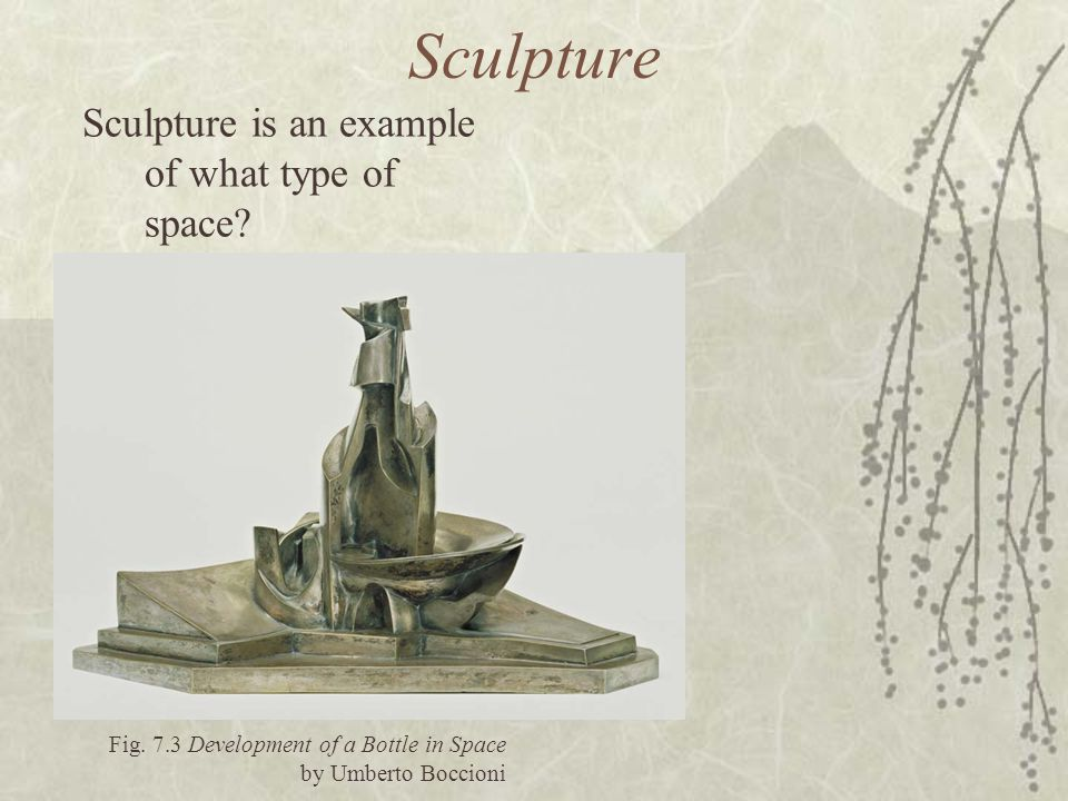 Sculpture Sculpture is an example of what type of space