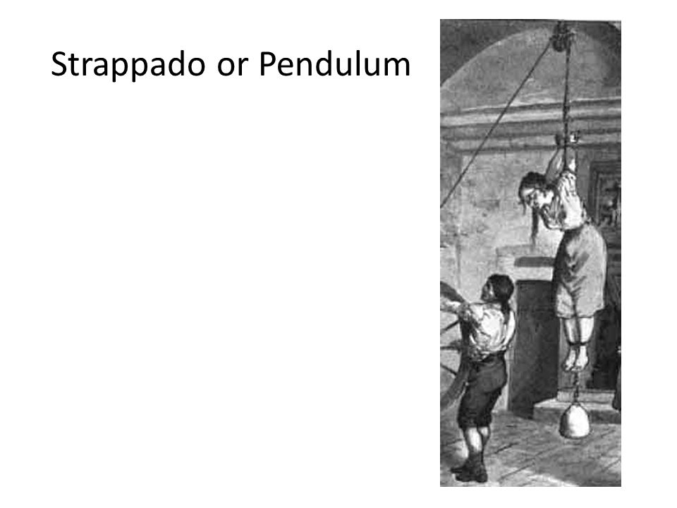 Strappado or Pendulum