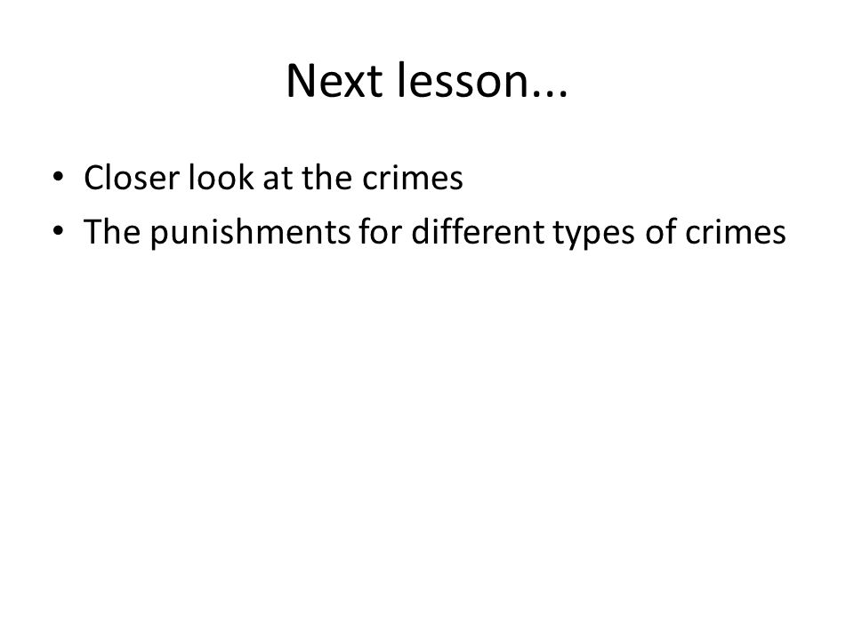 Next lesson... Closer look at the crimes