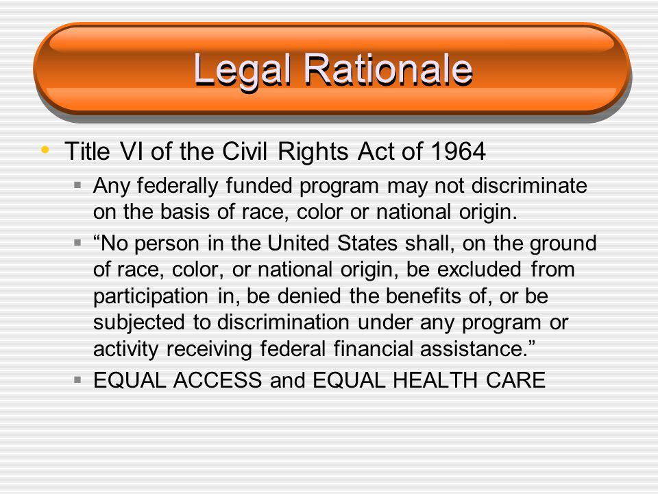 Legal Rationale Title VI of the Civil Rights Act of 1964