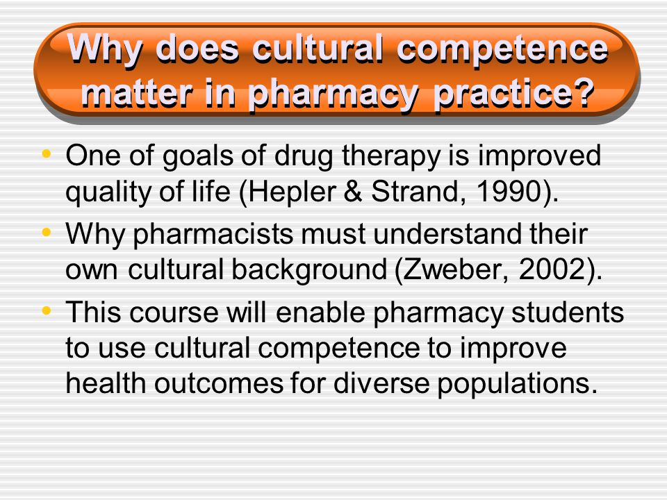 Why does cultural competence matter in pharmacy practice