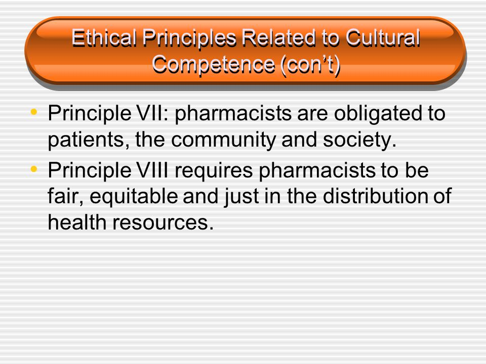 Ethical Principles Related to Cultural Competence (con't)