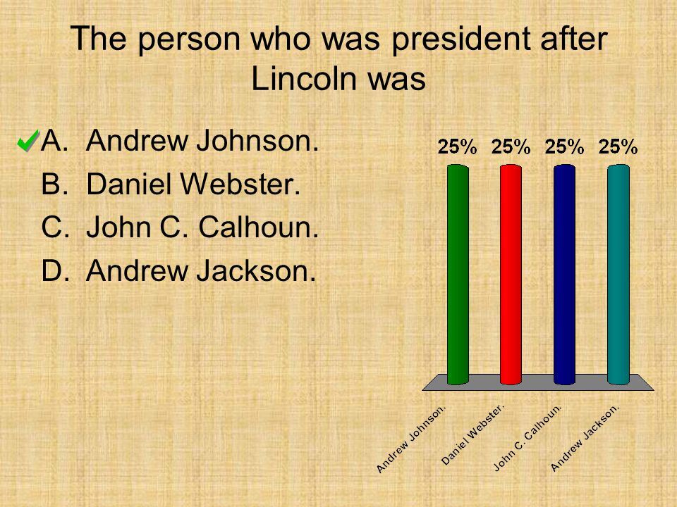 The person who was president after Lincoln was