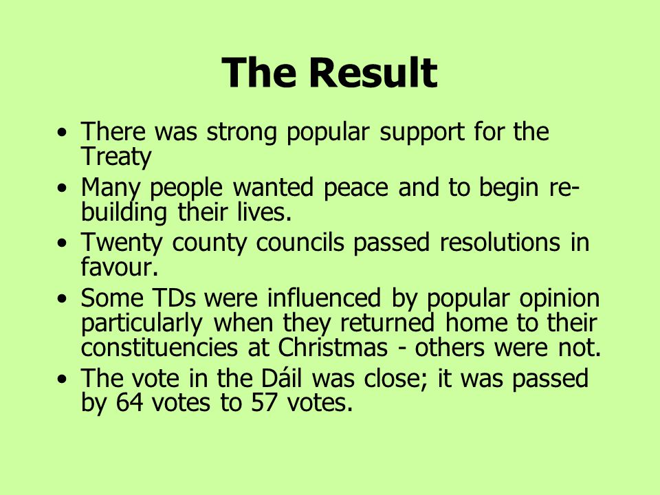 The Result There was strong popular support for the Treaty
