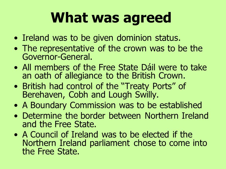 What was agreed Ireland was to be given dominion status.
