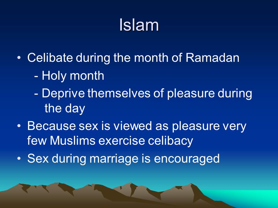 Islam Celibate during the month of Ramadan - Holy month