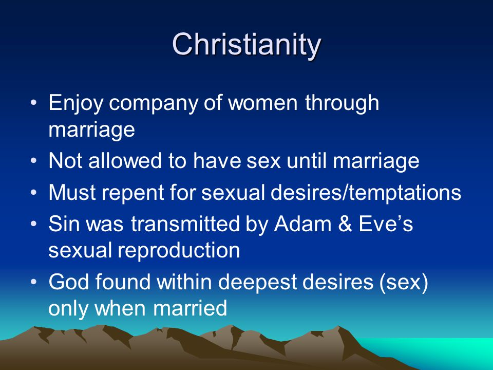 Christianity Enjoy company of women through marriage