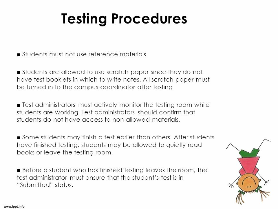 Testing Procedures ■ Students must not use reference materials.