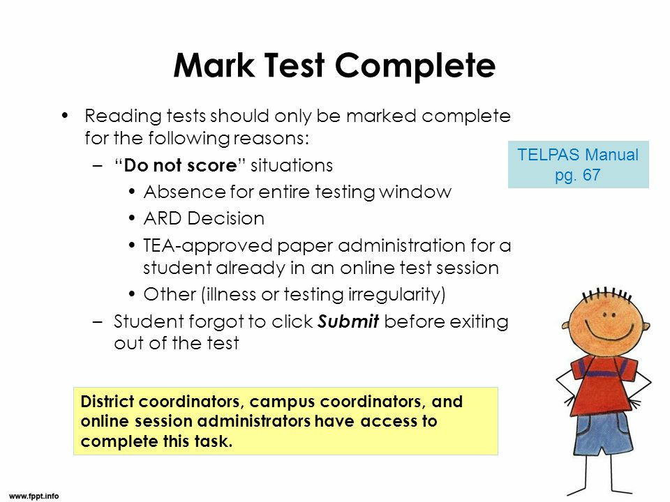Mark Test Complete Reading tests should only be marked complete for the following reasons: Do not score situations.