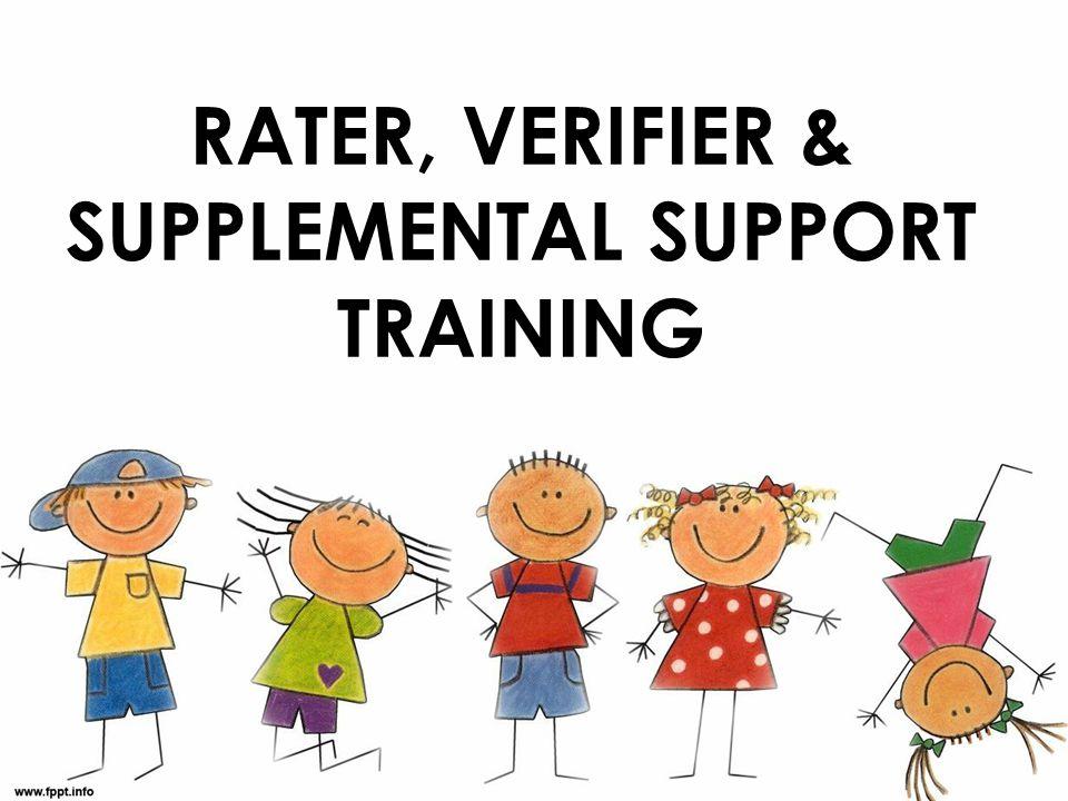 RATER, VERIFIER & supplemental support TRAINING