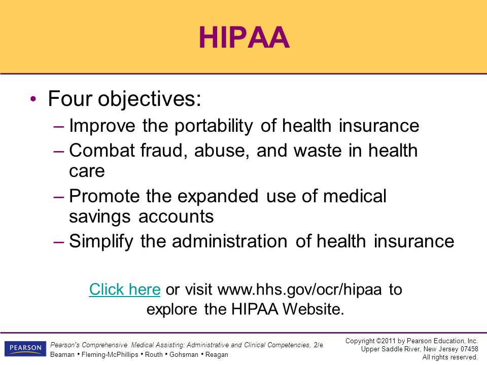 HIPAA Four objectives: Improve the portability of health insurance