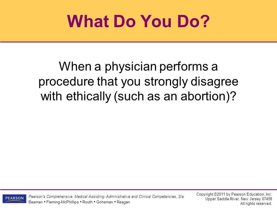 What Do You Do When a physician performs a procedure that you strongly disagree with ethically (such as an abortion)