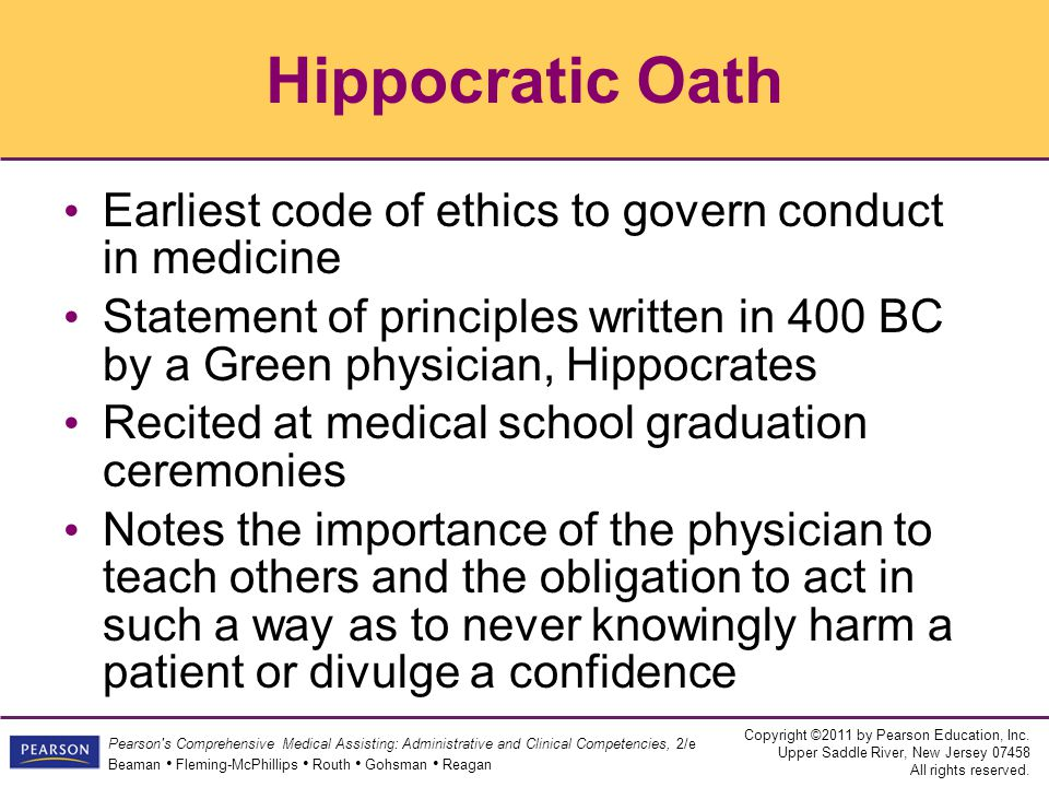 Hippocratic Oath Earliest code of ethics to govern conduct in medicine
