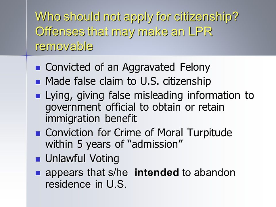Who should not apply for citizenship