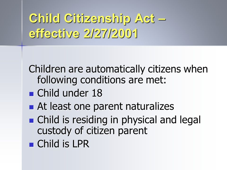 Child Citizenship Act – effective 2/27/2001