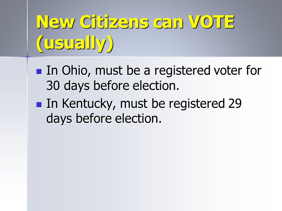New Citizens can VOTE (usually)