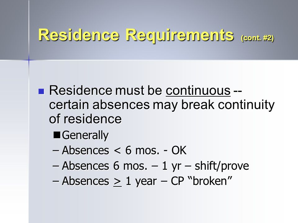 Residence Requirements (cont. #2)