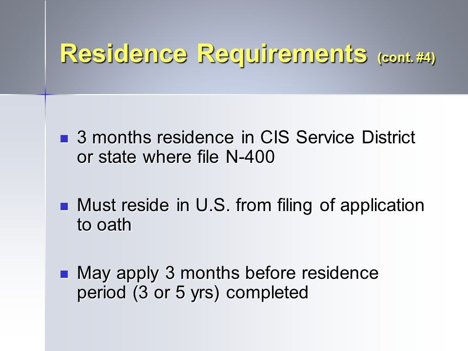 Residence Requirements (cont. #4)