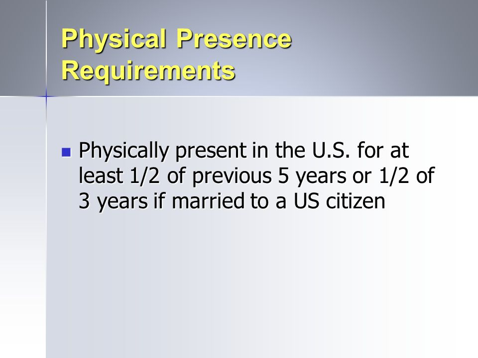 Physical Presence Requirements