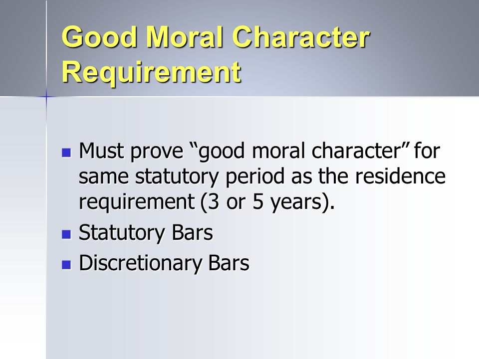Good Moral Character Requirement