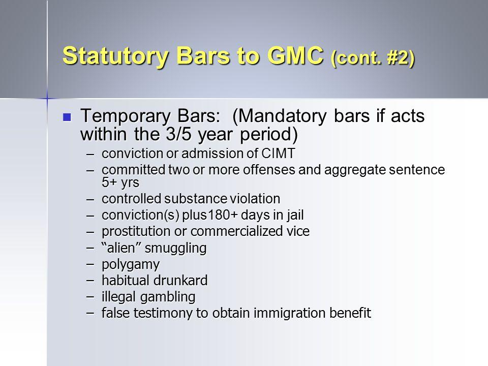 Statutory Bars to GMC (cont. #2)