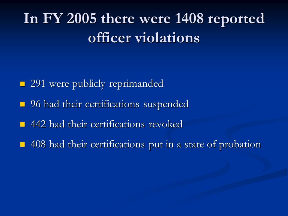 In FY 2005 there were 1408 reported officer violations