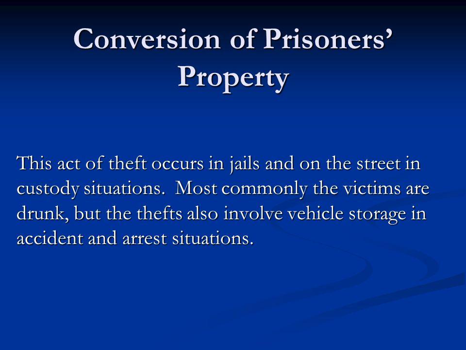 Conversion of Prisoners' Property