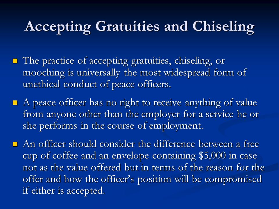 Accepting Gratuities and Chiseling