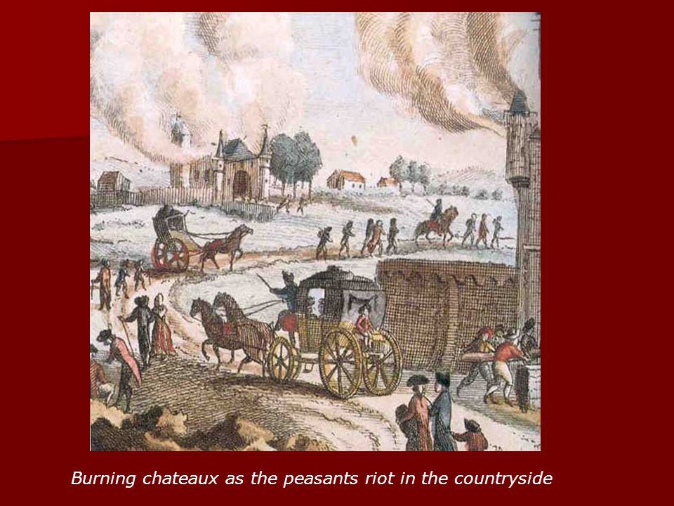 Burning chateaux as the peasants riot in the countryside