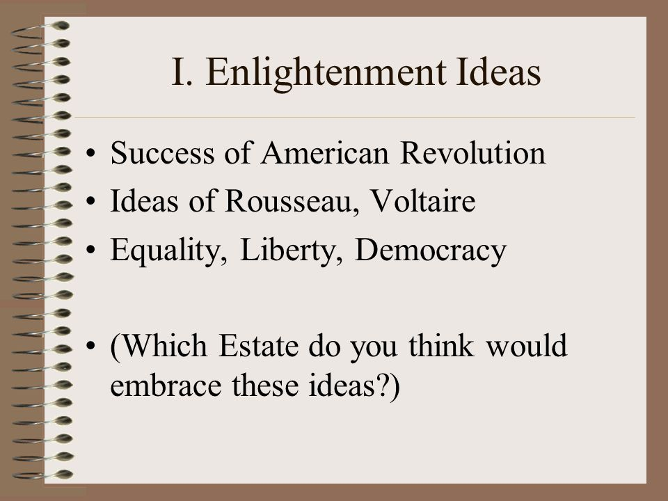 I. Enlightenment Ideas Success of American Revolution